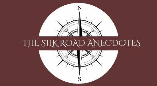 The Silk Road Anecdotes